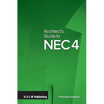 Architect's Guide to NEC4 by Architect's Guide to NEC4 - 978185946856