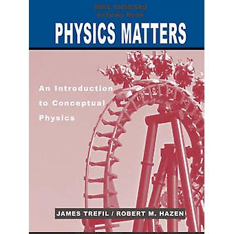 Physics Matters - An Introduction to Conceptual Physics - Activity Book