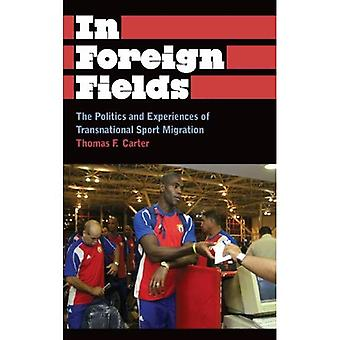 I utländska fält: Politik och upplevelser av transnationella Sport Migration