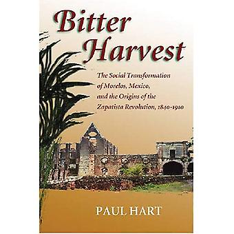 Bitter Harvest: The Social Transformation of Morelos, Mexico, and the Origins of the Zapatista Revolution, 1840-1910