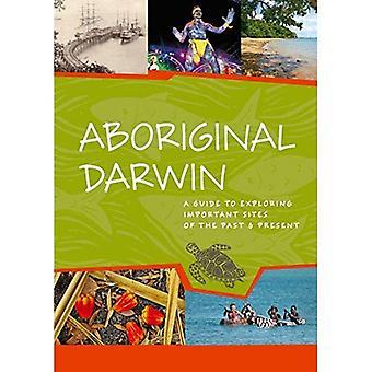 Opprinnelig Darwin: En Guide til viktige steder av fortid og nåtid