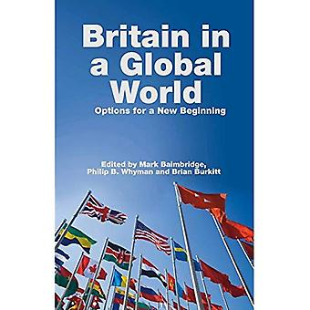 Britian in a Global World: Options for a New Beginning