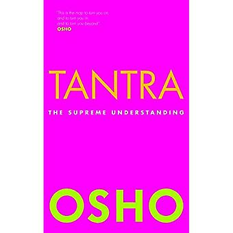 Tantra: La compréhension suprême