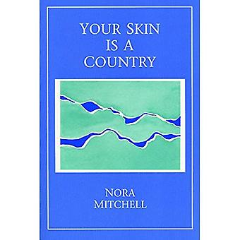 Your Skin Is a Country (New American Poetry; 2)