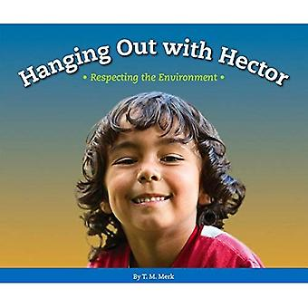 Hanging Out with Hector: Respecting the Environment (Respect!)