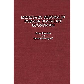 Monetaire hervorming in de voormalige socialistische economieën door Macesich & George