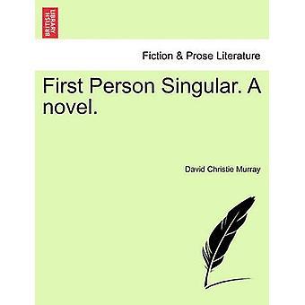 Prima persona singolare. Un romanzo. Vol. Ho da Murray & David Christie