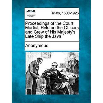 Sag i Court Martial besiddes på officerer og besætning af hans Majestys skib sent Java af anonym