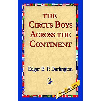 The Circus Boys Across the Continent by Darlington & Edgar B. P.