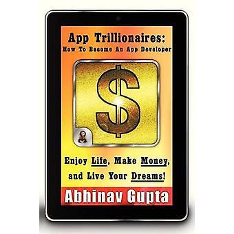 Aplicación Trillionaires para convertirse en un desarrollador de App disfrutar vida ganar dinero y vivir tus sueños por Abhinav y Gupta