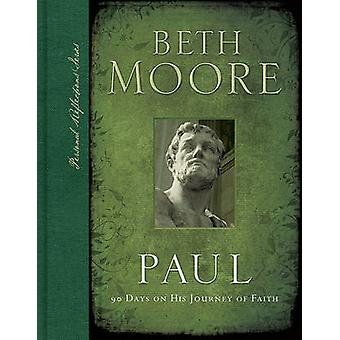 Paul - 90 Days on His Journey of Faith by Beth Moore - 9780805449341 B