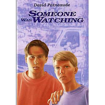 Someone Was Watching by D. Patneaude - 9780807575321 Book