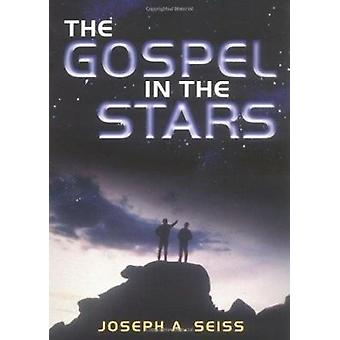 Gospel in the Stars by Joseph A. Seiss - 9780825437960 Book