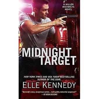 Midnight Target - A Killer Instincts Novel by Elle Kennedy - 978110199