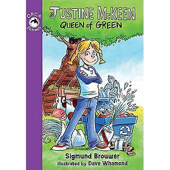 Justine McKeen - Queen of Green by Sigmund Brouwer - Dave Whamond - 9