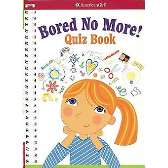 Bored No More - Quizzes and Activities to Bust Boredom in a Snap! by A