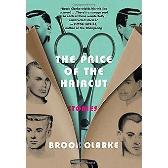 The Price of the Haircut - Stories by Brock Clarke - 9781616208172 Book