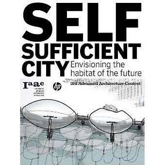 Self-sufficient City - Envisioning the Habitat of the Future by Vicent