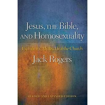 Jesus - the Bible - and Homosexuality - Explode the Myths - Heal the C