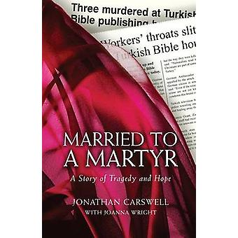 Married to a Martyr by Carswell & Jonathan