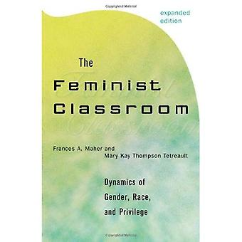 The Feminist Classroom: Dynamics of Gender, Race and Privilege