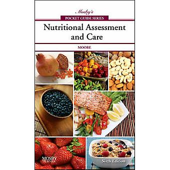 Mosbys Pocket Guide to Nutritional Assessment and Care by Mary Moore