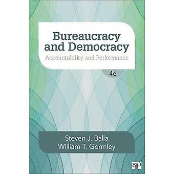 Bureaucracy and Democracy Accountability and Performance by Balla & Steven J.