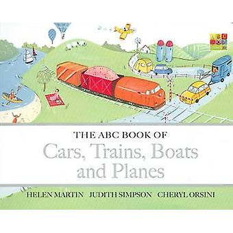 The ABC Book of Cars - Trains - Boats and Planes by Cheryl Orsini - J