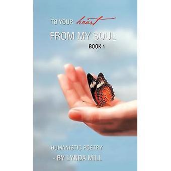 Til ditt hjerte fra boken min sjel 1 av dikt av Lynda Mill
