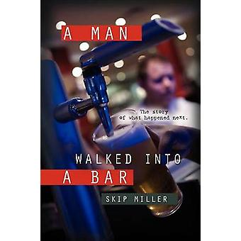 A Man Walked Into a Bar by Miller & Skip