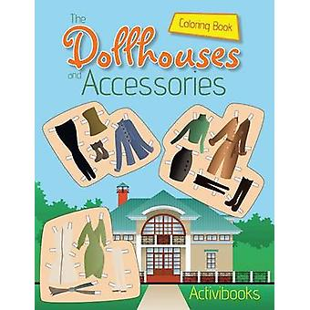 The Dollhouses and Accessories Coloring Book by Activibooks