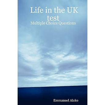 Life in the UK Test Multiple Choice Questions by Aluko & Emmanuel