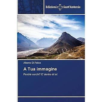 A Tua immagine by Di Felice Alberto