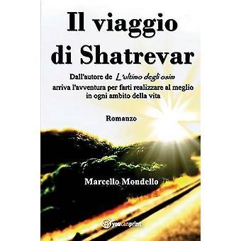 Il viaggio di Shatrevar by Mondello & Marcello