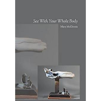 See With Your Whole Body by McGinnis & Mary
