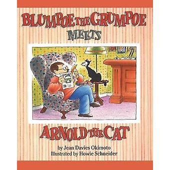 Blumpoe the Grumpoe Meets Arnold the Cat by Okimoto & Jean Davies