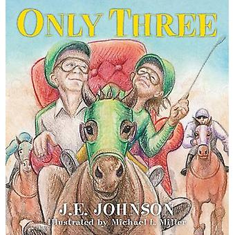 Only Three by Johnson & J. E.