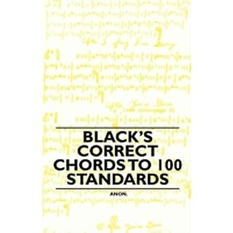 Blacks Correct Chords to 100 Standards by Anon