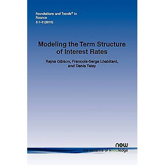 Modeling the Term Structure of Interest Rates A Review of the Literature by Gibson & Rajna