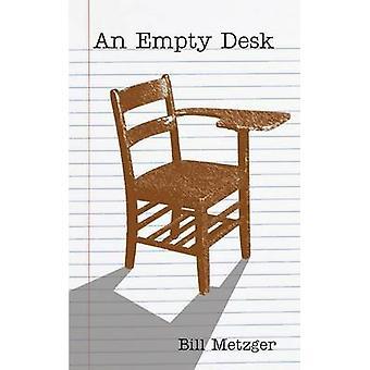 An Empty Desk by Metzger & Bill