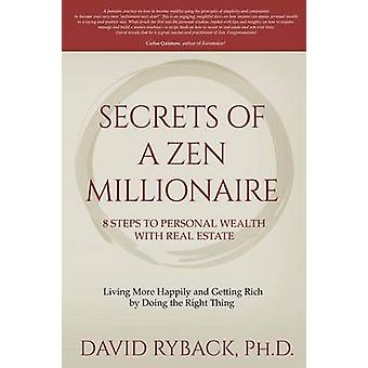 Secrets of a Zen Millionaire 8 Steps to Personal Wealth with Real Estate by Ryback & David