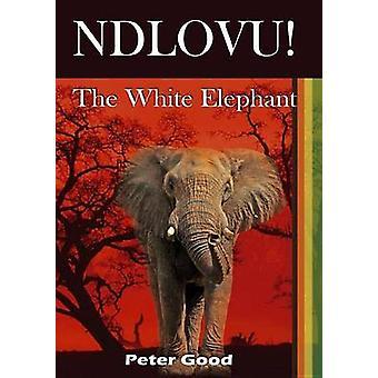 Ndlovu  The White Elephant by Good & Peter