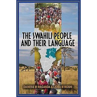 The Swahili People and Their Language A Teaching Handbook by Maganda & Dainess Mashiku