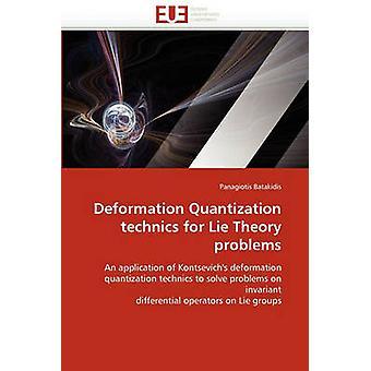 Deformation Quantization Technics for Lie Theory Problems by Batakidis & Panagiotis