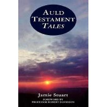 The Old Testament in Scots by Stuart & Jamie