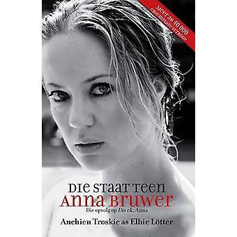Die staat teen Anna Bruwer by Troskie & Anchien