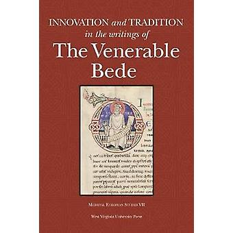 INNOVATION AND  TRADITION IN THE WRITINGS OF THE VENERABLE BEDE by DEGREGORIO & SCOTT