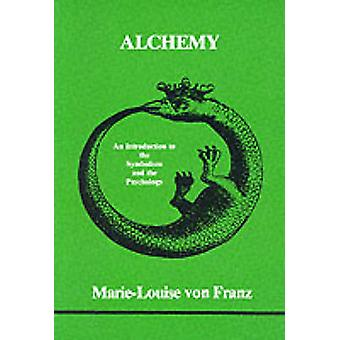 Alchemy An Introduction to the Symbolism and the Psychology by MarieLouise vo Franz