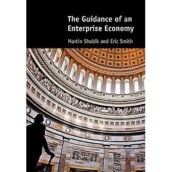 The Guidance of an Enterprise Economy by Martin Shubik - Eric Smith -