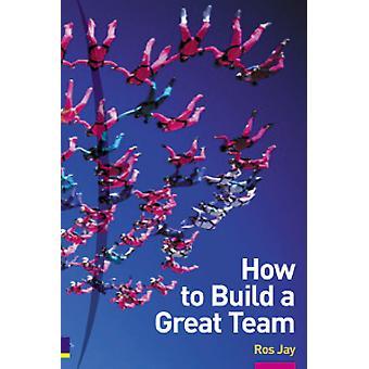 How to Build a Great Team 2/e von Ros Jay - 9780273663232 Buchen
